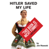 Jim Riswold - Hitler Saved My Life (Unabridged)  artwork