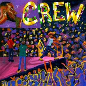 Crew (Remixes) - EP Mp3 Download