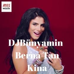 Kina feat Berna Tan Remix Single
