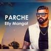 Parche - Single, Elly Mangat