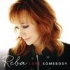 Love Somebody, Reba McEntire