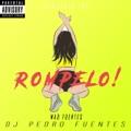 Mexico Top 10 Songs - Rompelo (feat. Mad Fuentes) - DJ Pedro Fuentes