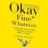 Courtenay Hameister - Okay Fine Whatever  artwork