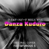 ワイルド・スピード MEGA MAX 「Danza Kuduro」 ORIGINAL COVER