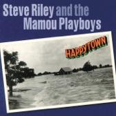 Steve Riley & The Mamou Playboys - La Creve De Faim / Starvation 2-Step