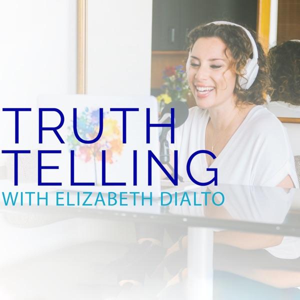 Truth Telling with Elizabeth DiAlto