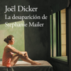 La desaparición de Stephanie Mailer [The Disappearance of Stephanie Mailer] (Unabridged) - Joël Dicker