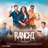 Ranchi Diaries (Original Motion Picture Soundtrack) - EP, Nickk, Jeet Gannguli, Tony Kakkar & Bobby-Imran
