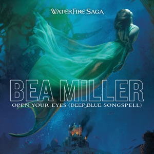 Bea Miller - Open Your Eyes (Deep Blue Songspell)