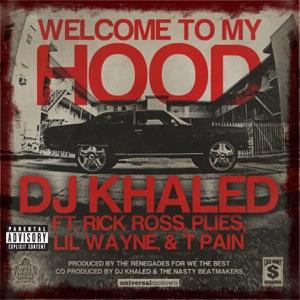 DJ Khaled - Welcome to My Hood feat. Rick Ross, Plies, Lil Wayne & T-Pain