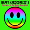 Happy Hardcore 2018 (Survivors of the Happy Generation)
