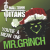 Small Town Titans - You're a Mean One, Mr. Grinch  artwork