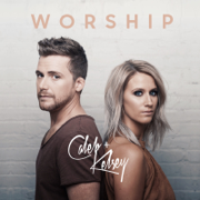 Worship - Caleb and Kelsey - Caleb and Kelsey