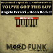 You've Got the Luv (REMIXES) [Angelo Ferreri & Moon Rocket 'Rooftop Live' Mix]