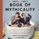 Rhett McLaughlin & Link Neal - Rhett & Link's Book of Mythicality: A Field Guide to Curiosity, Creativity, and Tomfoolery (Unabridged)