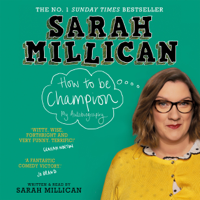 Sarah Millican - How to be Champion: An Autobiography (Unabridged) artwork