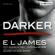 E L James - Darker - Fifty Shades of Grey. Gefährliche Liebe von Christian selbst erzählt