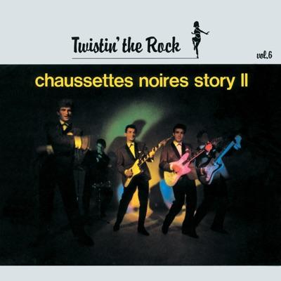 Twistin' the Rock, Vol. 6: Chausettes Noires Story II - Les Chaussettes Noires