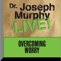 Overcoming Worry: Dr. Joseph Murphy LIVE!