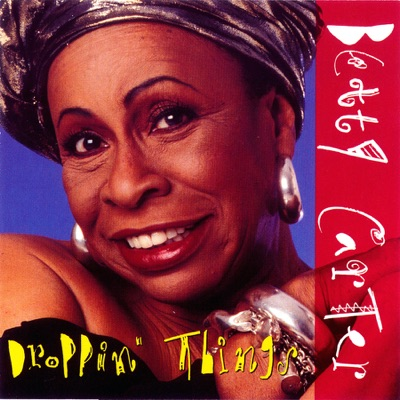 Droppin' Things - Betty Carter