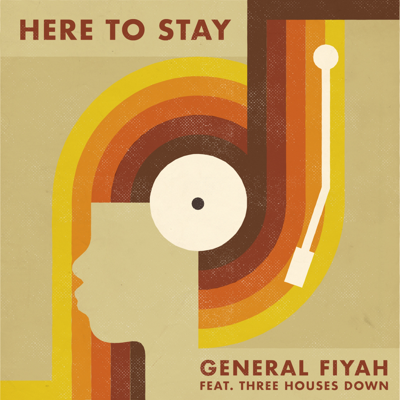 Here to Stay (feat. Three Houses Down) - General Fiyah song