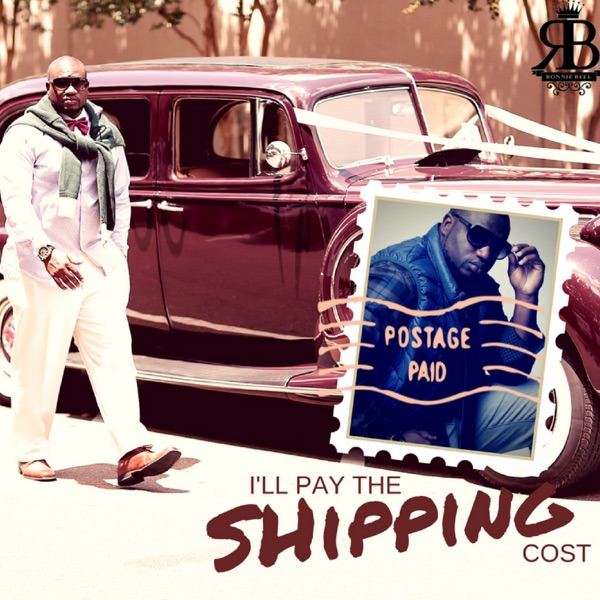 Ronnie Bell - I'll Pay the Shipping Cost song lyrics