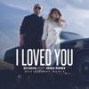 I Loved You (feat. Irina Rimes) - Single, DJ Sava