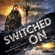 Franklin Horton - Switched On:  The Borrowed World Series, Book 6 (Unabridged)