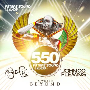 John 00 Fleming & Aly & Fila - Future Sound of Egypt 550 - A World Beyond