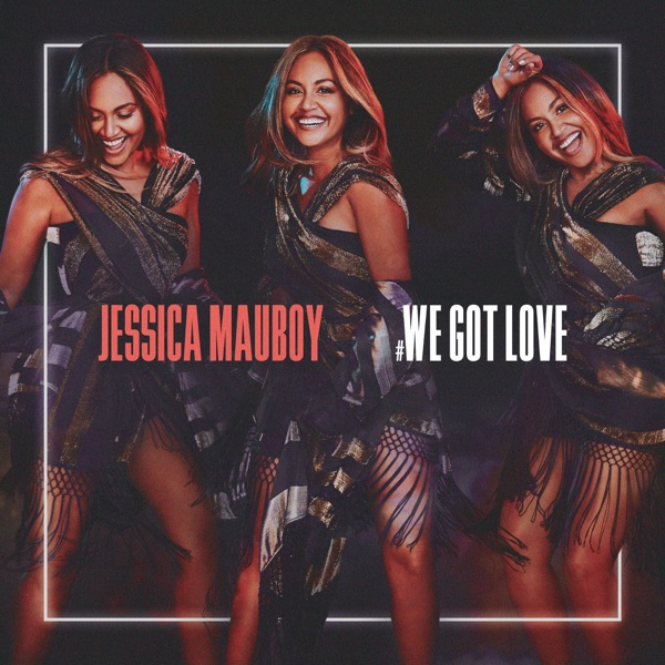 Jessica Mauboy - #we Got Love