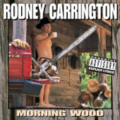 Morning Wood-Rodney Carrington