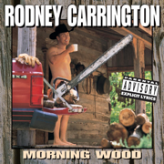 Morning Wood - Rodney Carrington - Rodney Carrington