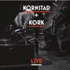 Kornstad + KORK Live - Håkon Kornstad & KORK