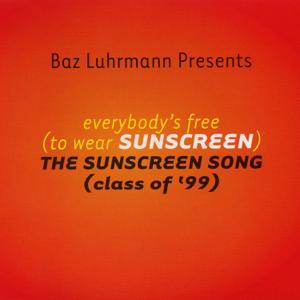 Baz Luhrmann - Everbody's Free (To Wear Sunscreen) [Edit]