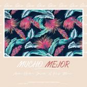 Mucho Mejor - Inefable, Andrei Hadler & Felipe Morris