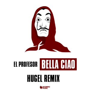 El Profesor & HUGEL - Bella ciao (HUGEL Remix)