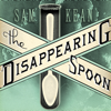 Sam Kean - The Disappearing Spoon: And Other True Tales of Madness, Love, and the History of the World from the Periodic Table of the Elements  artwork