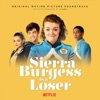 Sierra Burgess Is a Loser - Official Soundtrack