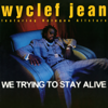 We Trying To Stay Alive (feat. Refugee All Stars) [Instrumental] - Wyclef Jean