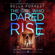 Bella Forrest - The Girl Who Dared to Think 4: The Girl Who Dared to Rise (Unabridged)