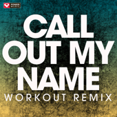 Call Out My Name (Workout Remix)