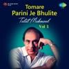 Tomare Parini Je Bhulite Vol 1 Single
