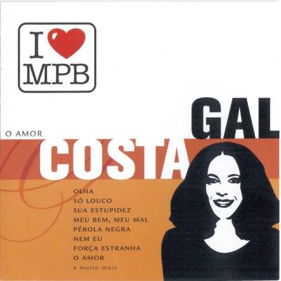 O Amor - Gal Costa