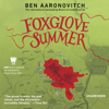 Ben Aaronovitch - Foxglove Summer: A Rivers of London Novel (Unabridged)  artwork