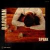 Barman - Single, Speak