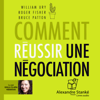 Comment réussir une négociation - William Ury, Roger Fisher & Bruce Patton