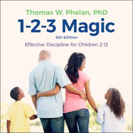 1-2-3 Magic: Effective Discipline for Children 2-12 audiobook