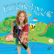 The Best of the Laurie Berkner Band - The Laurie Berkner Band - The Laurie Berkner Band
