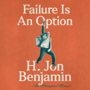 Failure Is An Option: An Attempted Memoir (Unabridged)