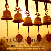 Om Chanting – 1 Hour Tibetan Monks Chanting Om Sound of the Universe for Meditation (feat. Meditation Relax Club)